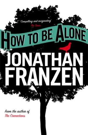 How to Be Alone de Jonathan Franzen
