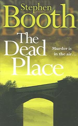 The Dead Place de Stephen Booth