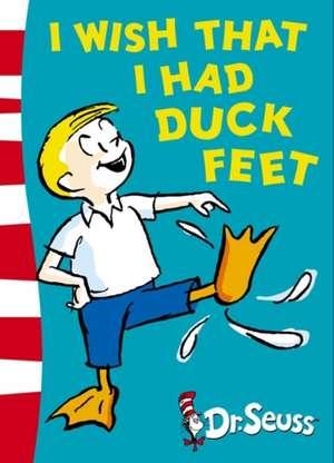 I Wish That I Had Duck Feet de Dr. Seuss