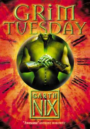 Grim Tuesday de Garth Nix