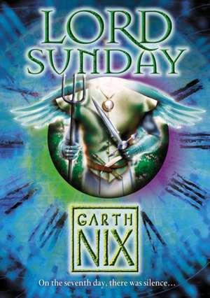 Lord Sunday de Garth Nix