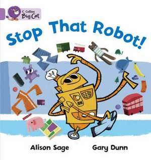 Stop That Robot! de Alison Sage