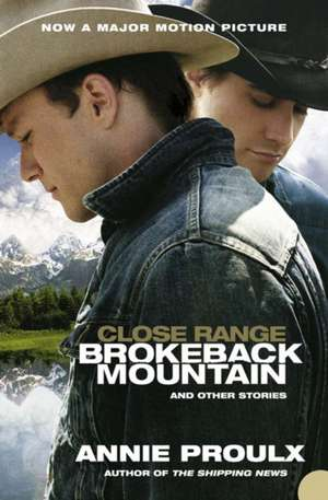 Brokeback Mountain and Other Stories. Film Tie-in de Annie Proulx