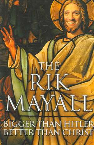 Bigger Than Hitler Better Than Christ:  The Autobiography; Rising from the Ashes de Rik Mayall