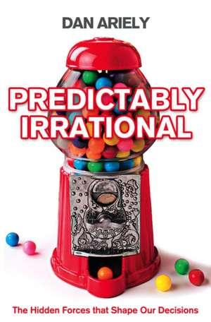 Predictably Irrational de Dan Ariely