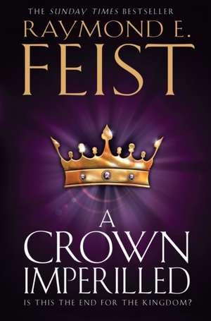 A Crown Imperilled de Raymond E. Feist