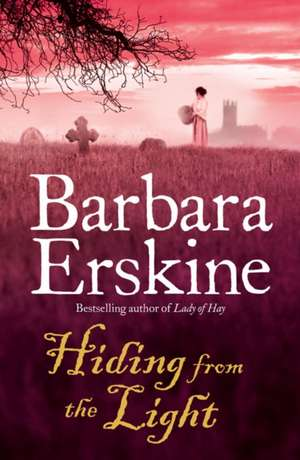 Hiding From the Light de Barbara Erskine