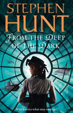 From the Deep of the Dark de Stephen Hunt