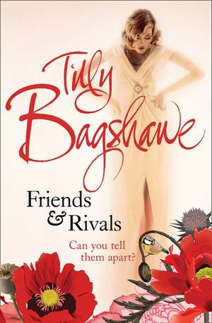 Friends and Rivals de Tilly Bagshawe