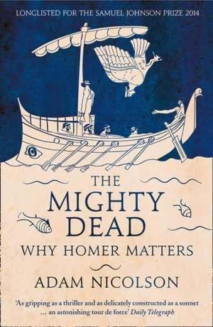 The Mighty Dead de Adam Nicolson