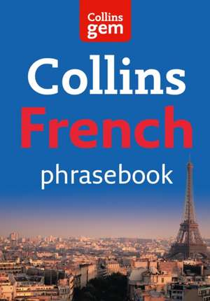Collins Gem French Phrasebook and Dictionary de  Collins Dictionaries