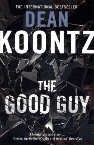 The Good Guy de Dean Koontz