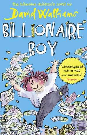 Billionaire Boy: Copii: 6 - 12 ani de David Walliams