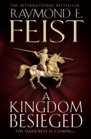A Kingdom Besieged de Raymond E. Feist