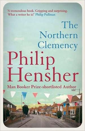 The Northern Clemency de Philip Hensher