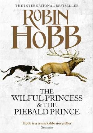The Wilful Princess and the Piebald Prince de Robin Hobb