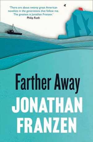 Farther Away In Only de Jonathan Franzen
