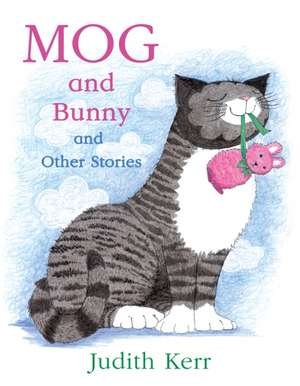 Mog and Bunny and Other Stories de Judith Kerr