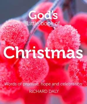 God's Little Book of Christmas de Richard Daly