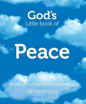 God's Little Book of Peace de Richard Daly