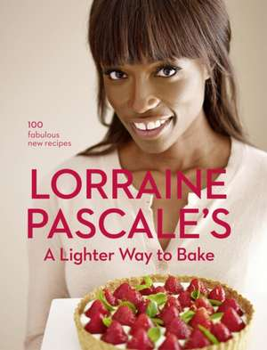 A Lighter Way to Bake de Lorraine Pascale