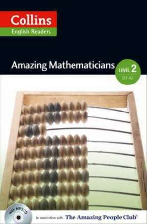 Collins ELT Readers -- Amazing Mathematicians (Level 2):  The Whole Story de Fiona Mackenzie