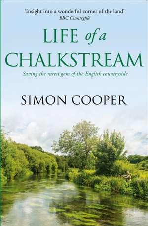 Life of a Chalkstream de Simon Cooper
