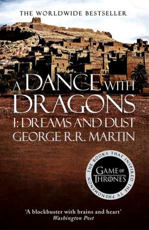 A Song of Ice and Fire 05. A Dance with Dragons Part 1. Dreams and Dust de George R. R. Martin