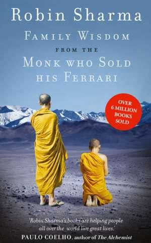 Family Wisdom from the Monk Who Sold His Ferrari de Robin Sharma