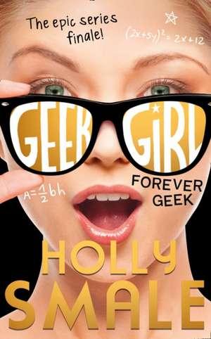 Geek Girl  06. Forever de Holly Smale