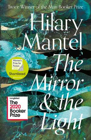 The Mirror and the Light de Hilary Mantel