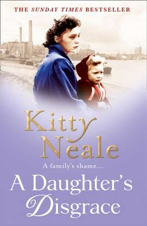 A Daughter's Disgrace de Kitty Neale