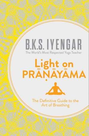 Light on Pranayama de B. K. S. Iyengar