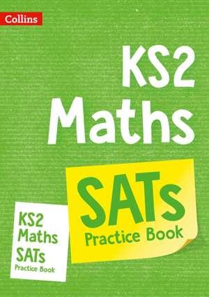 Collins Ks2 Sats Revision and Practice - New 2014 Curriculum Edition -- Ks2 Maths:  Practice Workbook de Collins UK