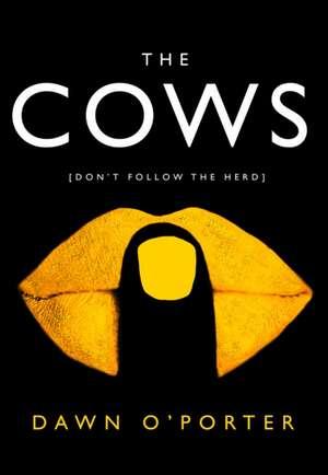 Cows de Dawn O'Porter