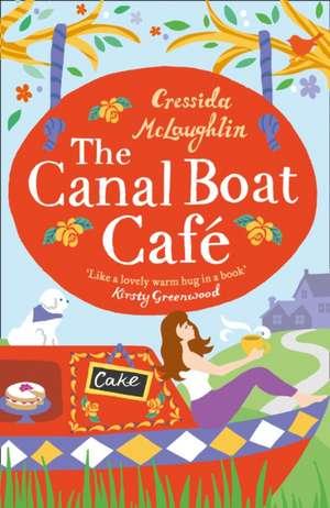 The Canal Boat Cafe de Cressida McLaughlin