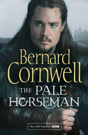 The Pale Horseman (the Last Kingdom Series  Book 2)