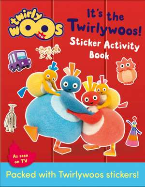 It's the Twirlywoos