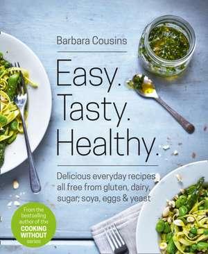 Easy. Tasty. Healthy. de Barbara Cousins