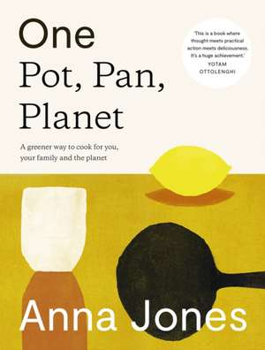 One: The Only Way to Cook for You, Your Family and the Planet de  ANNA JONES
