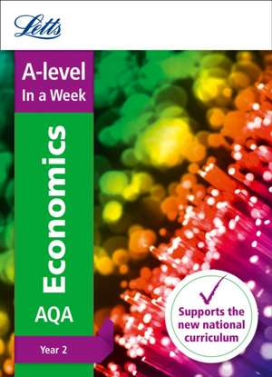 Letts A-Level in a Week - New 2015 Curriculum - A-Level Economics Year 2: In a Week de  Collins Uk