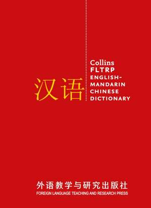 Collins FLTRP English-Mandarin Chinese Dictionary Complete and Unabridged edition