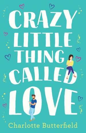 Crazy Little Thing Called Love de Charlotte Butterfield