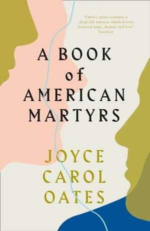 A Book of American Martyrs de Joyce Carol Oates