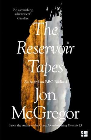 Reservoir Tapes de Jon McGregor