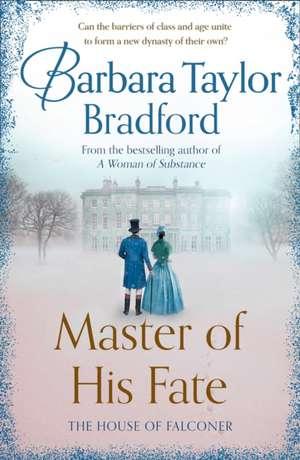 Master of His Fate de Barbara Taylor Bradford