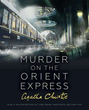 Murder on the Orient Express. Illustrated Film Tie-in Edition