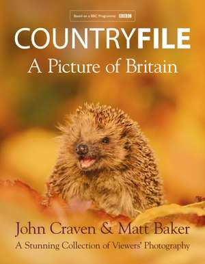 Countryfile - A Picture of Britain: A Stunning Collection of Viewers' Photography de John Craven