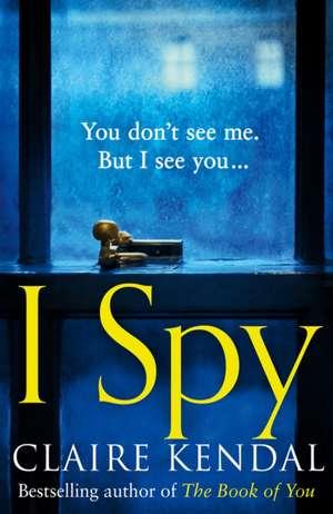 I Spy de Claire Kendal