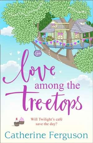 Love Among the Treetops